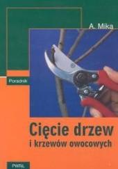 Okładka książki Cięcie drzew i krzewów owocowych Augustyn Mika