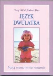Okładka książki Język dwulatka Tracy Hogg,Melinda Blau