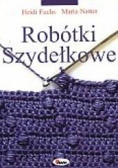Okładka książki Robótki szydełkowe Heidi Fuchs,Maria Natter