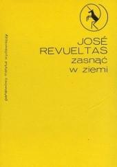 Okładka książki Zasnąć w ziemi José Revueltas