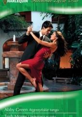 Okładka książki Argentyńskie tango. Uwięziona w raju Abby Green,Trish Morey