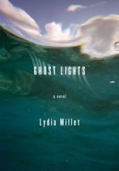 Okładka książki Ghost Lights Lydia Millet