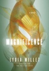 Okładka książki Magnificence Lydia Millet