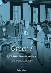 Okładka książki Sprawiedliwość w Dachau. Opowieść o procesach nazistów Joshua M. Greene
