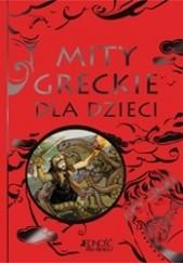 Okładka książki Mity greckie dla dzieci Louie Stowell,Anna Milbourne,Simona Bursi,Elena Temporin,Petra Brown