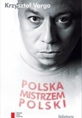 Okładka książki Polska mistrzem Polski Krzysztof Varga