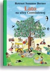 Okładka książki Lato na ulicy Czereśniowej Rotraut Susanne Berner