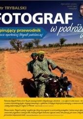 Okładka książki Fotograf w podróży Piotr Trybalski