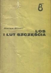 Okładka książki Los i łut szczęścia Wacław Biliński