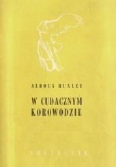 Okładka książki W cudacznym korowodzie Aldous Huxley