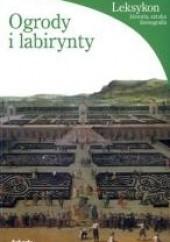 Okładka książki Ogrody i labirynty Lucia Impelluso