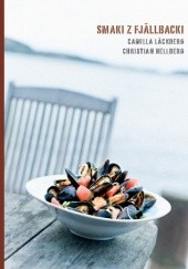 Okładka książki Smaki z Fjällbacki Camilla Läckberg,Christian Hellberg