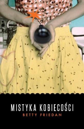 Okładka książki Mistyka kobiecości Betty Friedan