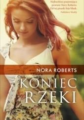 Okładka książki Koniec rzeki Nora Roberts