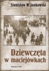 Okładka książki Dziewczęta w maciejówkach Stanisław Maria Jankowski