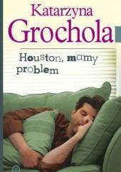 Okładka książki Houston, mamy problem Katarzyna Grochola