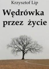 Okładka książki Wędrówka przez życie Krzysztof Lip