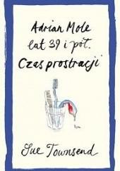 Okładka książki Adrian Mole lat 39 i pół. Czas prostracji Sue Townsend