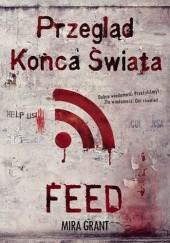 Okładka książki Przegląd końca świata. Feed Mira Grant