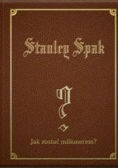 Okładka książki Jak zostać milionerem? Stanley Spak