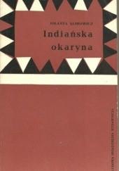Okładka książki Indiańska okaryna Jolanta Klimowicz