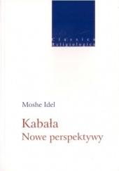 Okładka książki Kabała. Nowe Perspektywy Moshe Idel