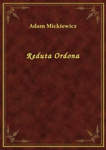Reduta Ordona Adam Mickiewicz 150826 Lubimyczytaćpl