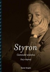 Okładka książki Ciemność widoma. Esej o depresji William Styron