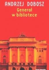 Okładka książki Generał w bibliotece Andrzej Dobosz
