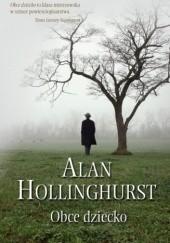 Okładka książki Obce dziecko Alan Hollinghurst