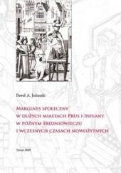 Okładka książki Margines społeczny w dużych miastach Prus i Inflant w późnym średniowieczu i wczesnych czasach nowożytnych