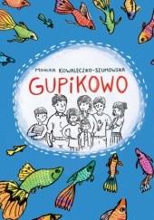 Okładka książki Gupikowo Monika Kowaleczko-Szumowska