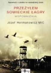Okładka książki Przeżyłem sowieckie łagry. Wspomnienia Józef Hermanowicz MIC