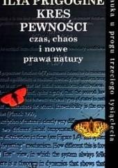Okładka książki Kres pewności Ilya Prigogine