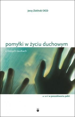 Okładka książki Pomyłki w życiu duchowym Jerzy Zieliński