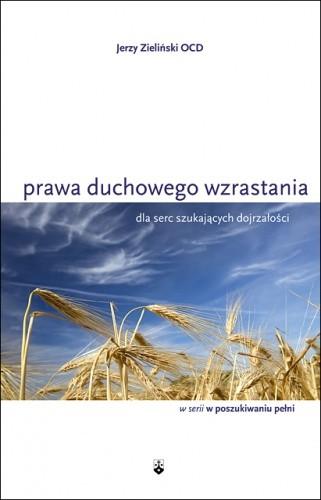 Okładka książki Prawa duchowego wzrastania. Dla serc szukających dojrzałości. Jerzy Zieliński