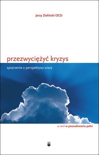 Okładka książki Przezwyciężyć kryzys. Spojrzenie z perspektywy wiary. Jerzy Zieliński