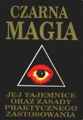 Okładka książki Czarna magia: Jej tajemnice oraz zasady praktycznego zastosowania I.H.K.