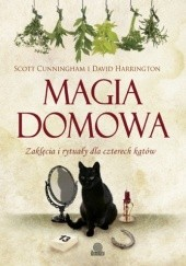 Okładka książki Magia domowa Scott Cunningham,David Harrington