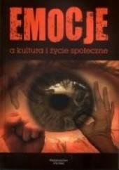 Okładka książki Emocje a kultura i życie społeczne Wojciech Pawlik,Piotr Binder,Hanna Palska