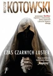 Okładka książki Czas czarnych luster Krzysztof Kotowski