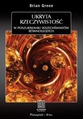Okładka książki Ukryta rzeczywistość. W poszukiwaniu wszechświatów równoległych Brian Greene