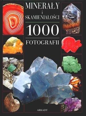Okładka książki Minerały i skamieniałości. 1000 fotografii Alain Eid,Michel Viard