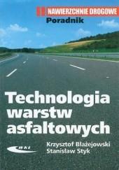 Okładka książki Technologia warstw asfaltowych Krzysztof Błażejowski,Stanisław Styk
