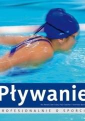 Okładka książki Pływanie. Profesjonalnie o sporcie Paul Cowcher,Tommaso Bernabei,Nic Newell