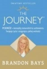 Okładka książki The Journey - Podróż. Niezwykły przewodnik ku uzdrowieniu twojego życia i osiągnięciu pełnej wolności Brandon Bays