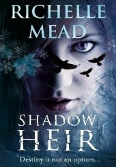 Okładka książki Shadow Heir Richelle Mead