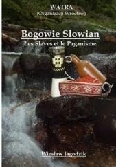 Okładka książki Bogowie Słowian. Les Slaves et le Paganisme
