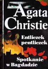 Okładka książki Entliczek pentliczek; Spotkanie w Bagdadzie Agatha Christie