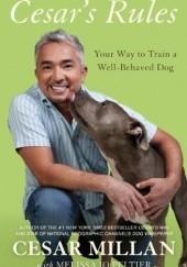 Okładka książki Cesars Rules - Your Way to Train a Well-Behaved Dog Cesar Millan